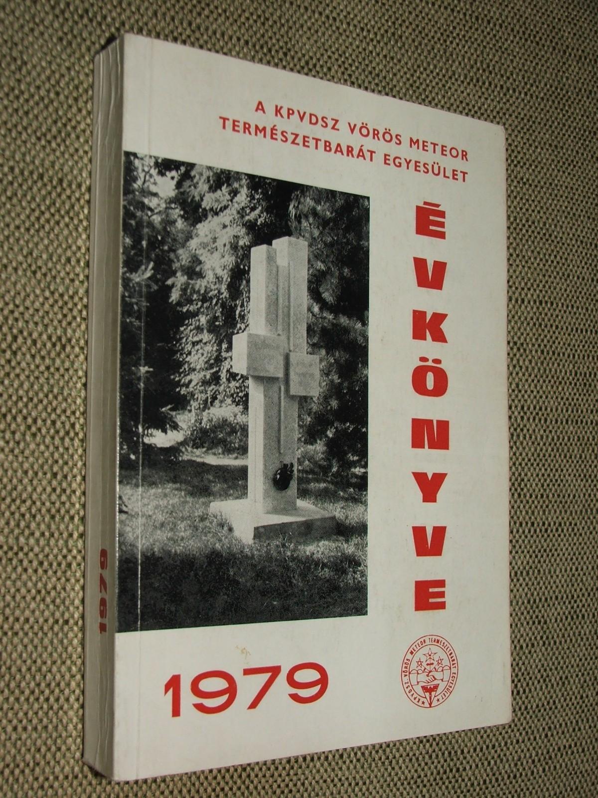 (SZÁSZ Károly szerk.): A KPVDSZ Vörös Meteor Természetbarát Egyesület évkönyve 1979