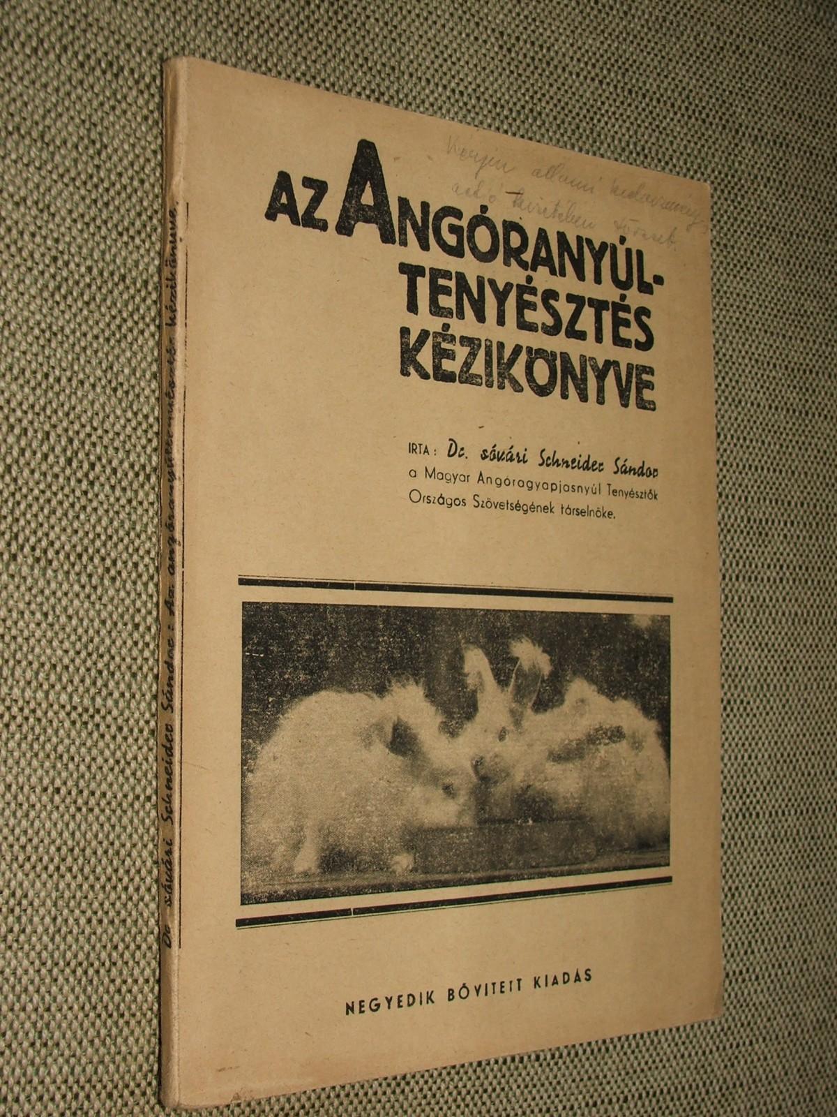 SCHNEIDER Sándor: Az angóranyúl-tenyésztés kézikönyve