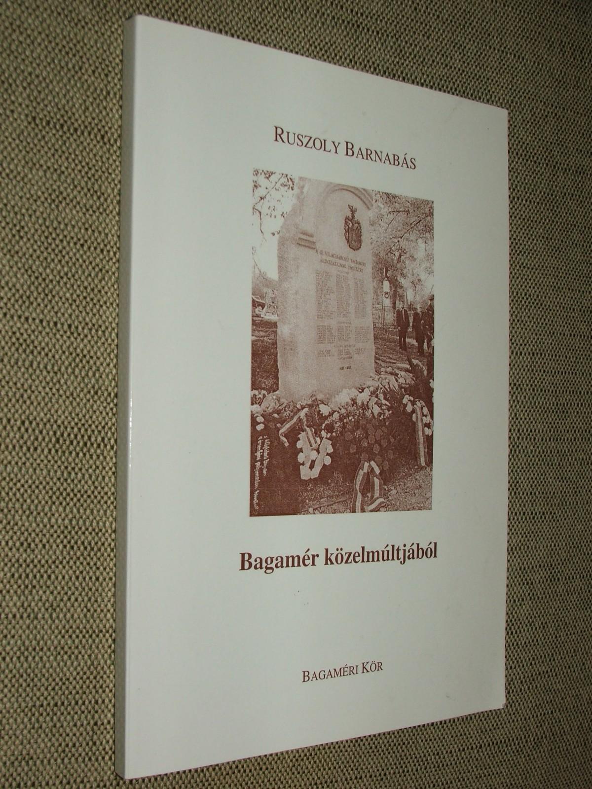 RUSZOLY Barnabás: Bagamér közelmúltjából