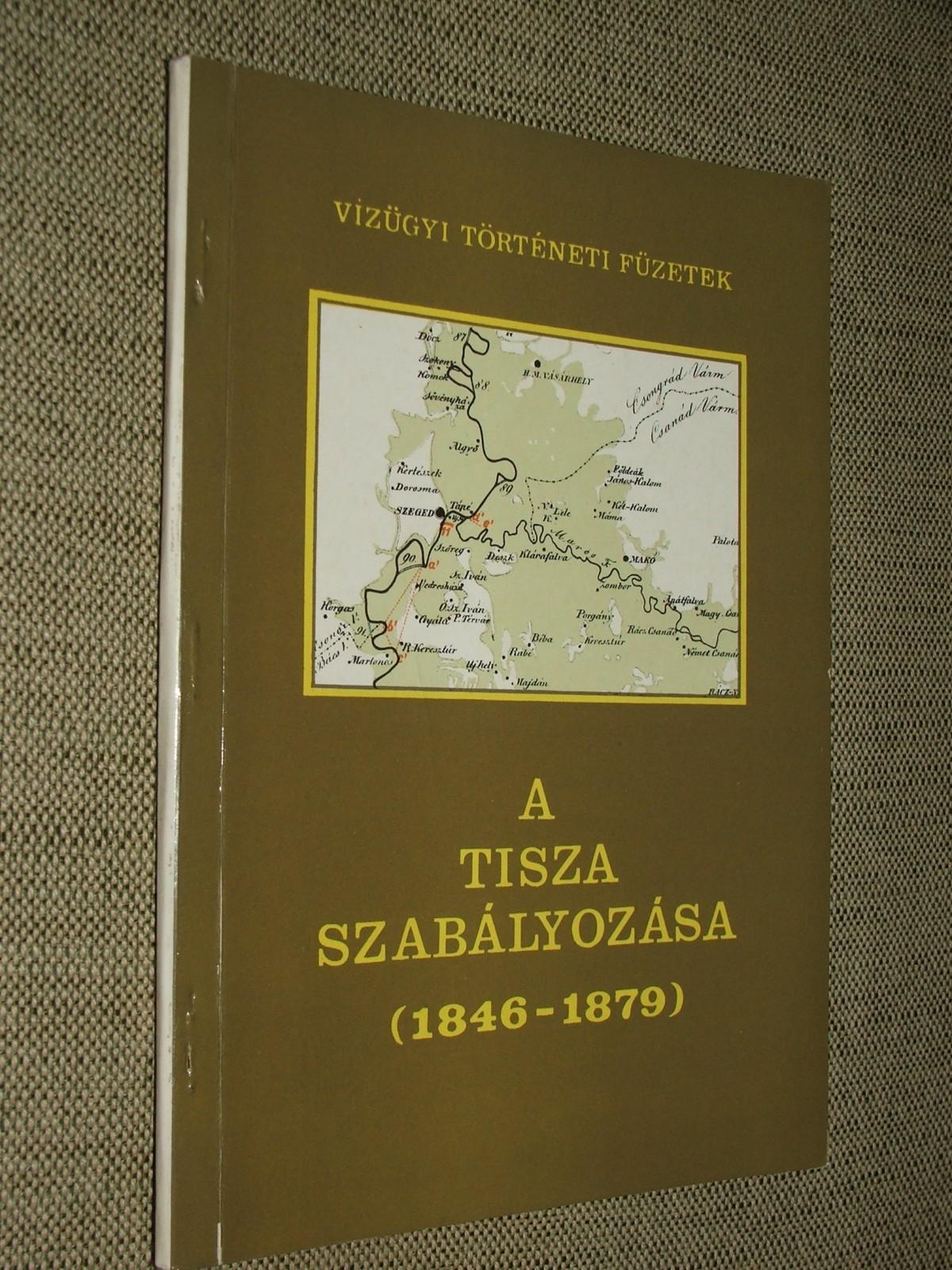 BOTÁR Imre-KÁROLYI Zsigmond: A Tisza szabályozása I. rész (1846-1879)