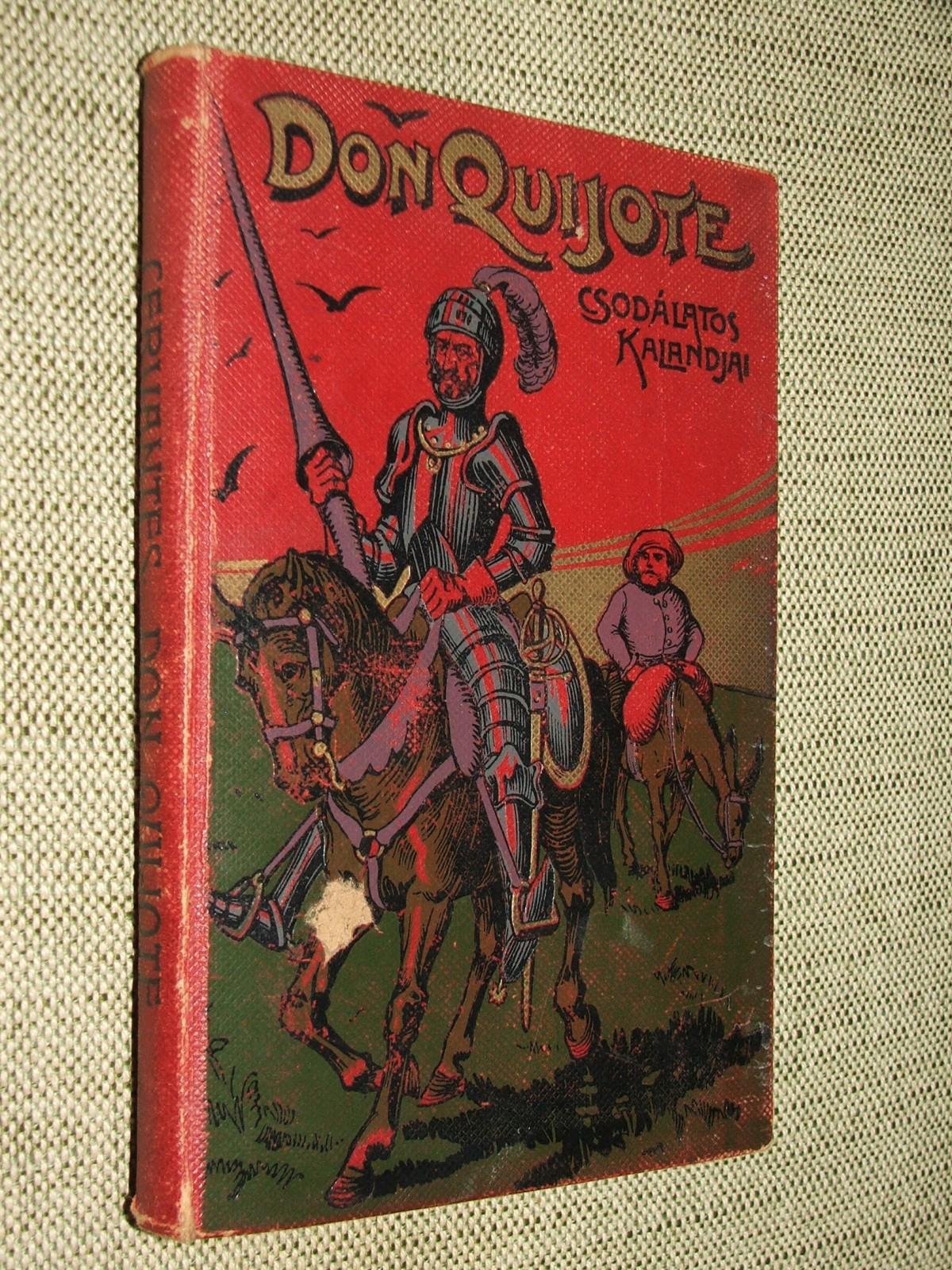 CERVANTES SAAVEDRA, Miguel de: Az elmés nemes Don Quijote de la Mancha