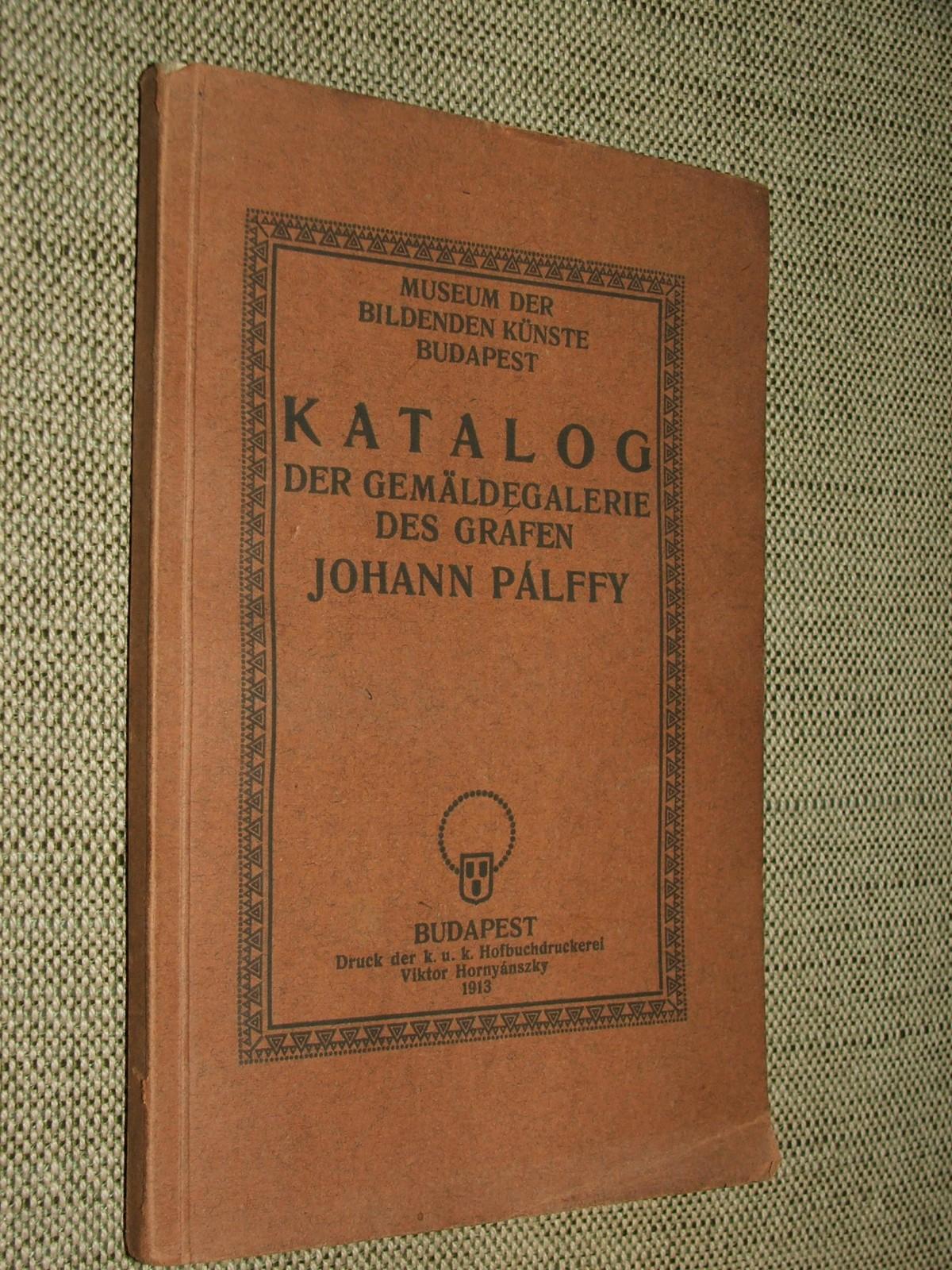 TÉREY, Gabriel (Gábor): Katalog der Gemäldegalerie des Grafen Johann Pálffy