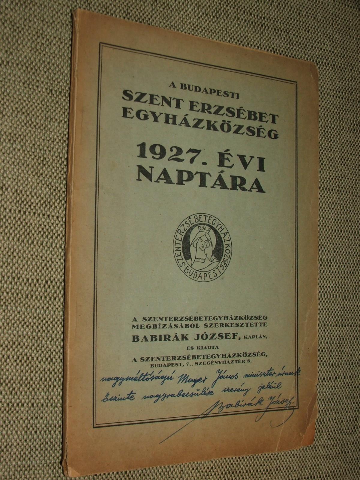 BABIRÁK József: A Budapesti Szent Erzsébet Egyházközség 1927. évi naptára