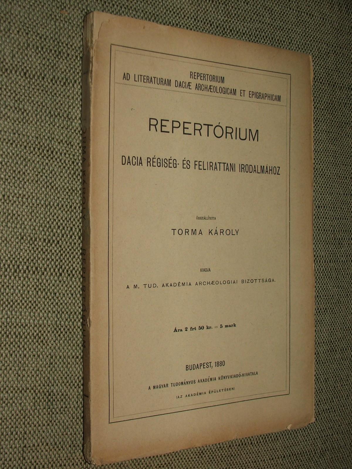TORMA Károly: Repertórium Dacia régiség- és felirattani irodalmához