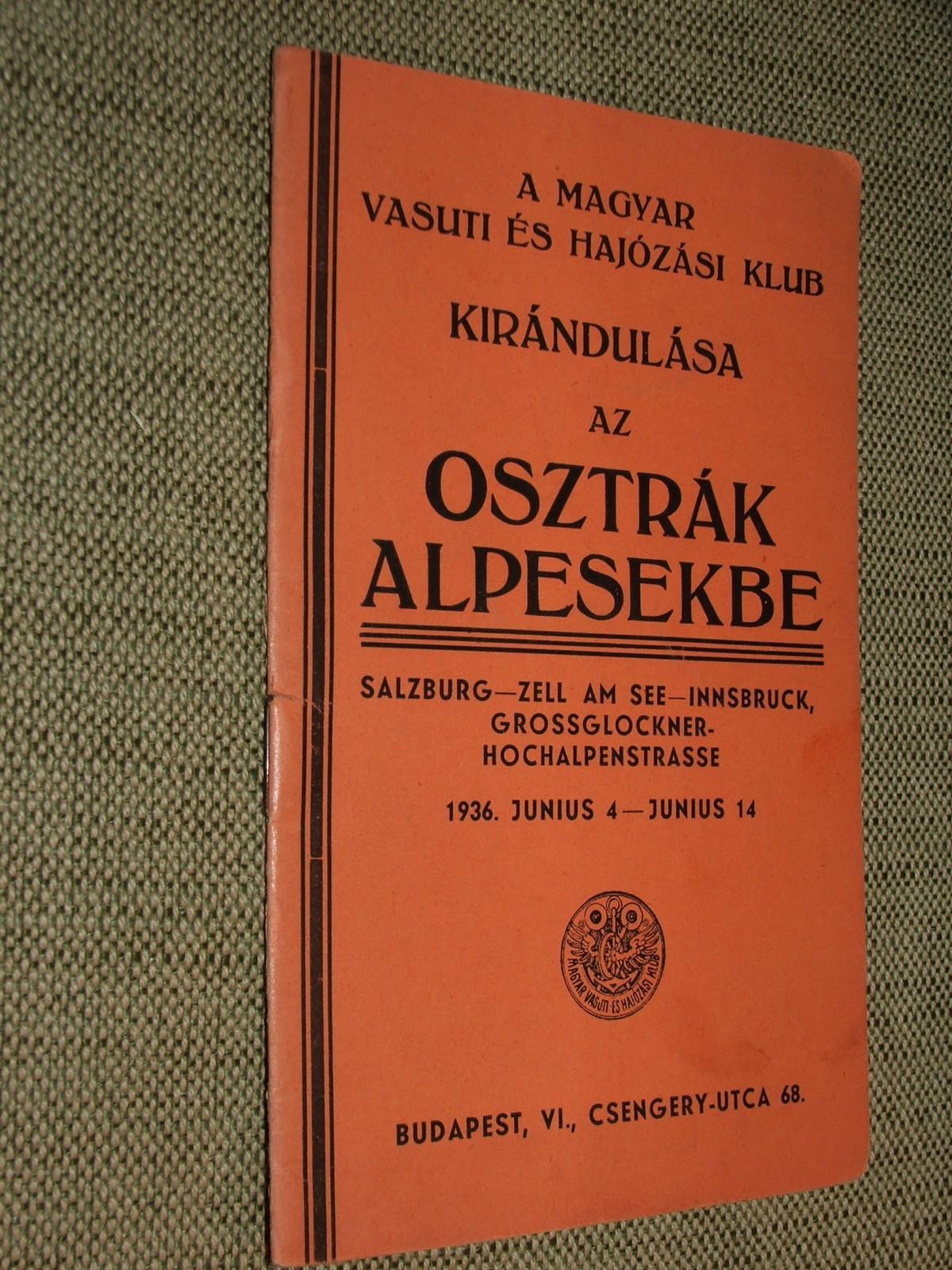 A Magyar Vasuti és Hajózási Klub kirándulása az osztrák Alpesekbe
