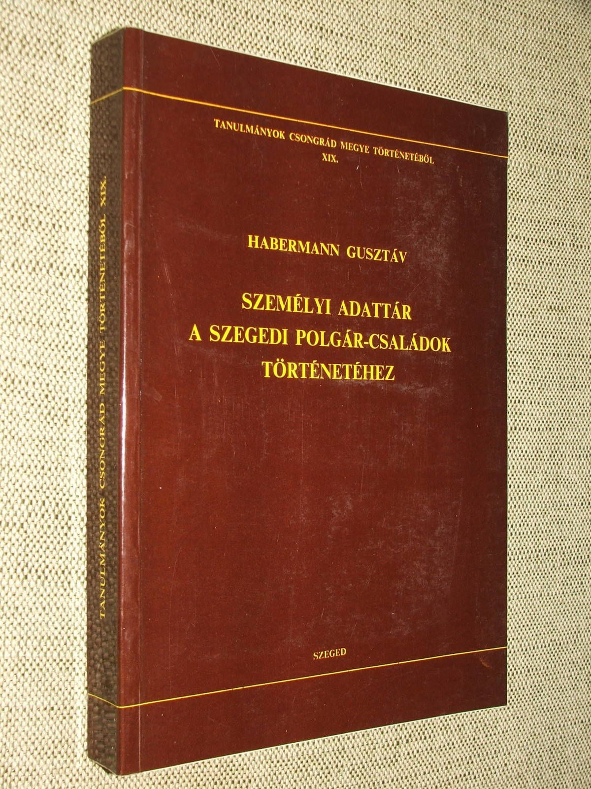 HABERMANN Gusztáv: Személyi adattár a szegedi polgár-családok történetéhez