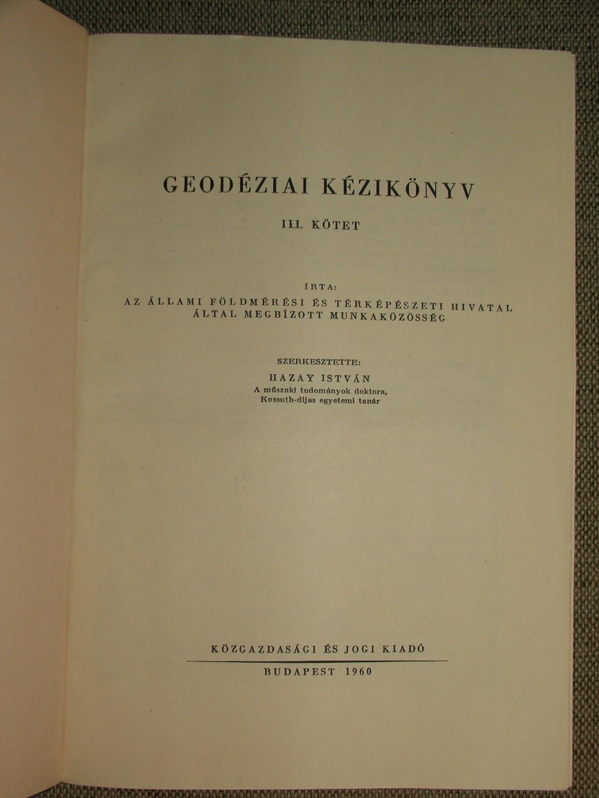 HAZAY István szerk.: Geodéziai kézikönyv III. kötet