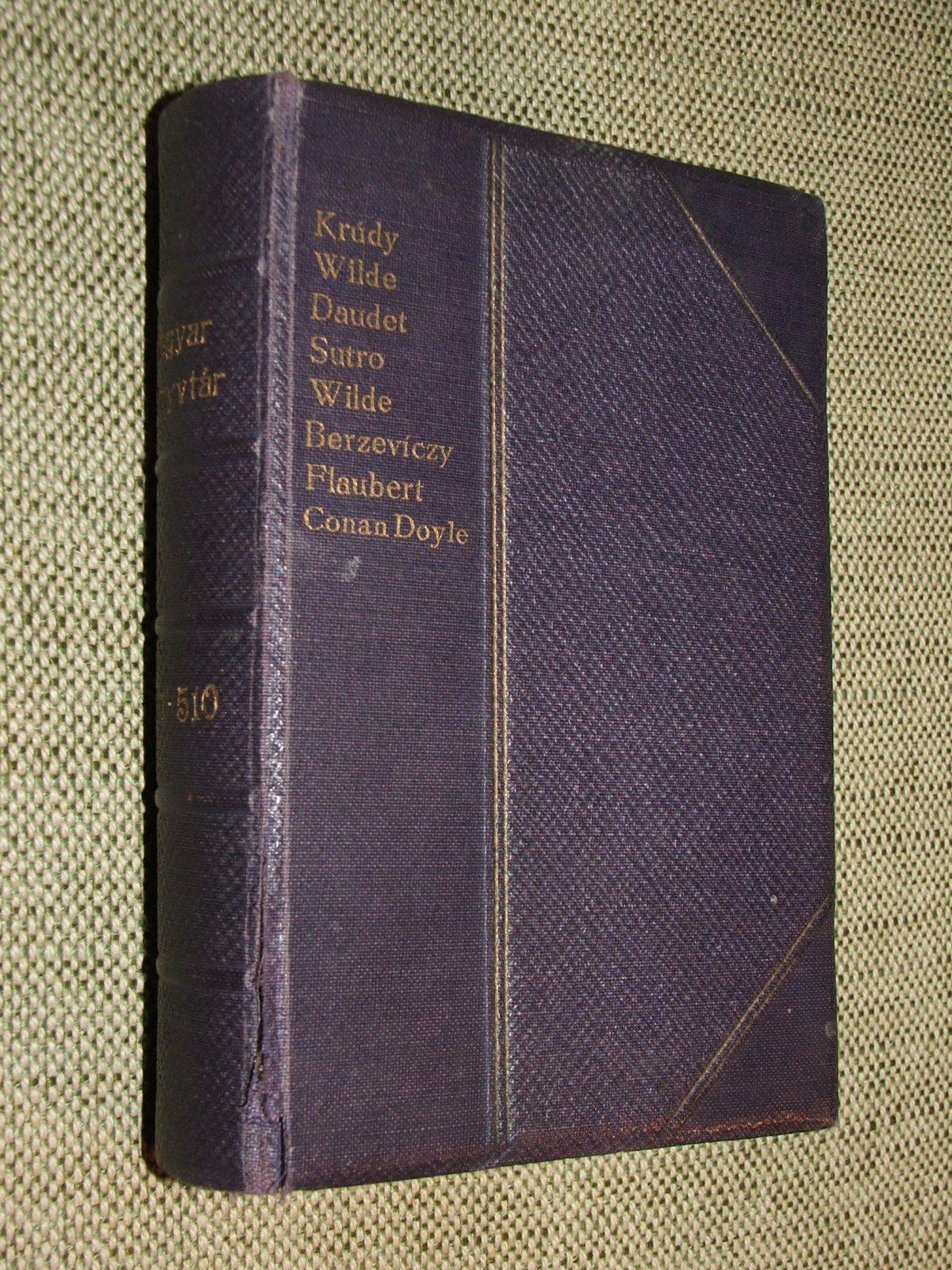 KRÚDY-WILDE-DAUDET-SUTRO-WILDE-BERZEVICZY-FLAUBERT-CONAN DOYLE: Magyar Könyvtár 501-510