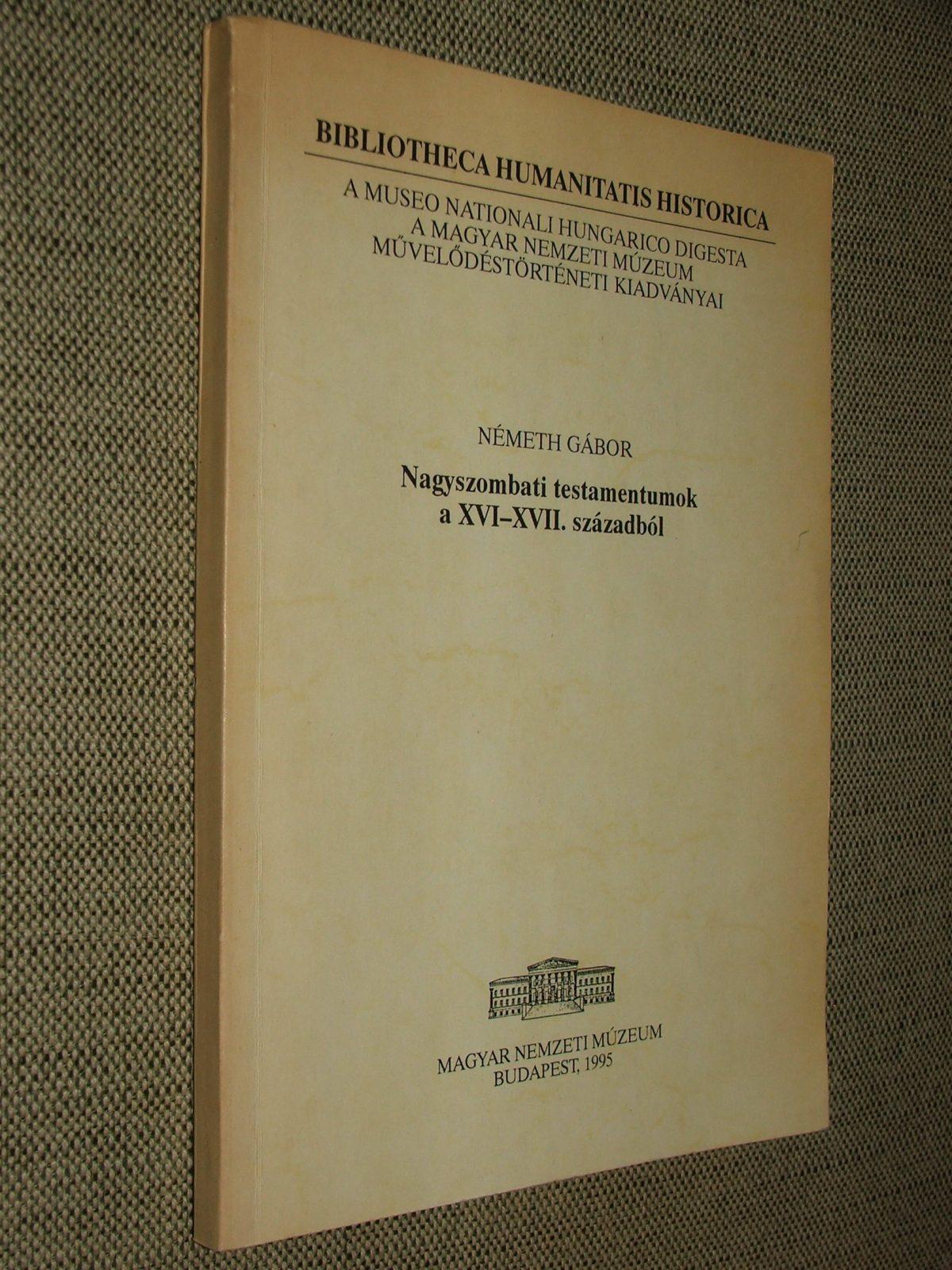 NÉMETH Gábor: Nagyszombati testamentumok a XVI-XVII. századból