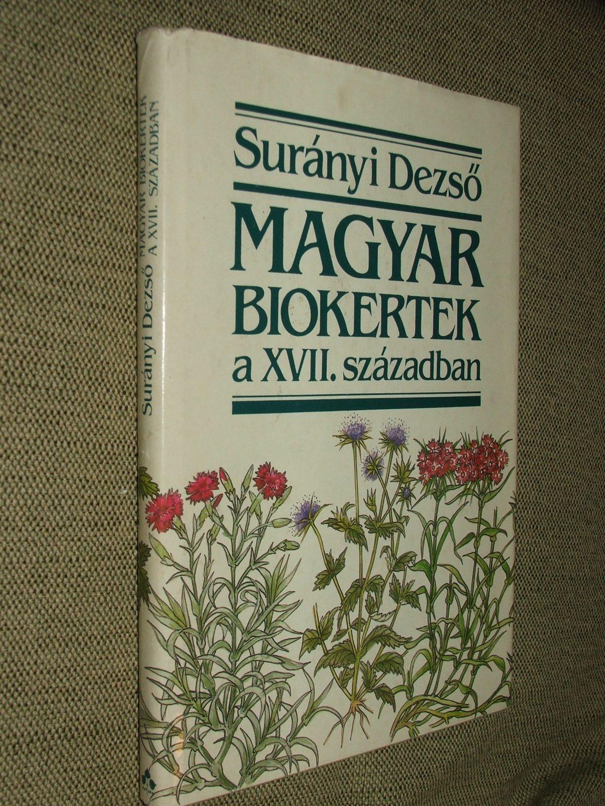 SURÁNYI Dezső: Magyar biokertek a XVII. században