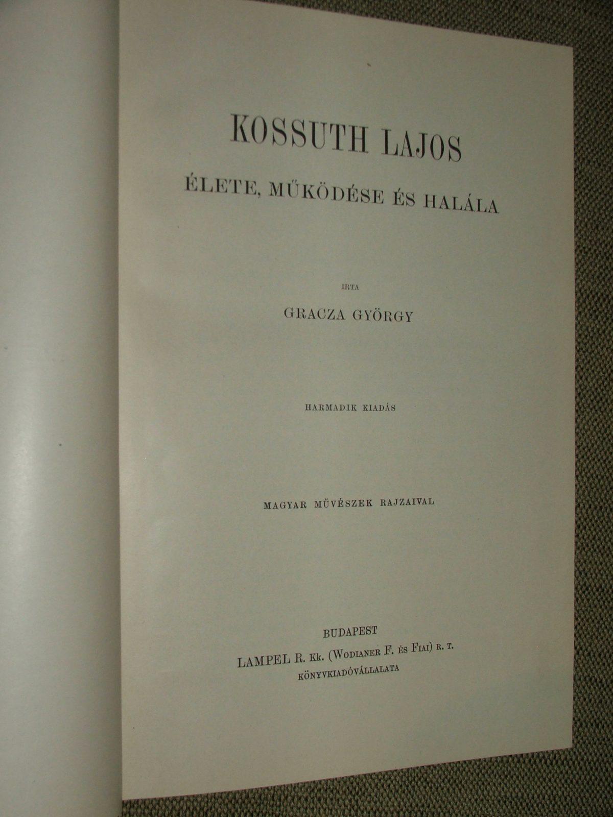 GRACZA György: Kossuth Lajos élete, működése és halála