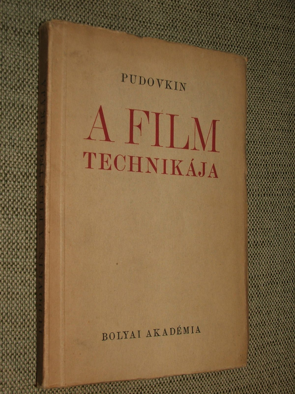 PUDOVKIN (Vsevolod Illarionovics): A film technikája