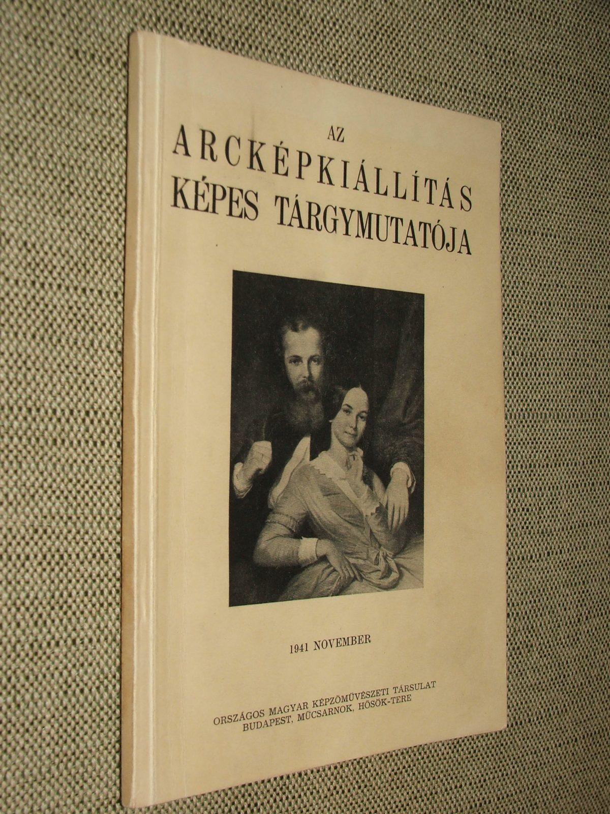 A Magyar Arcképfestők Társasága reprezentatív arcképkiállításának katalógusa