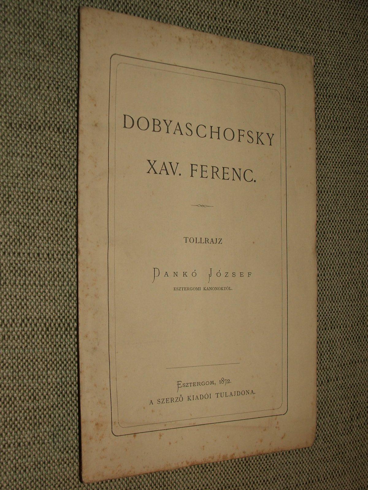 DANKÓ József: DOBYASCHOFSKY Xav.(ér) Ferenc.