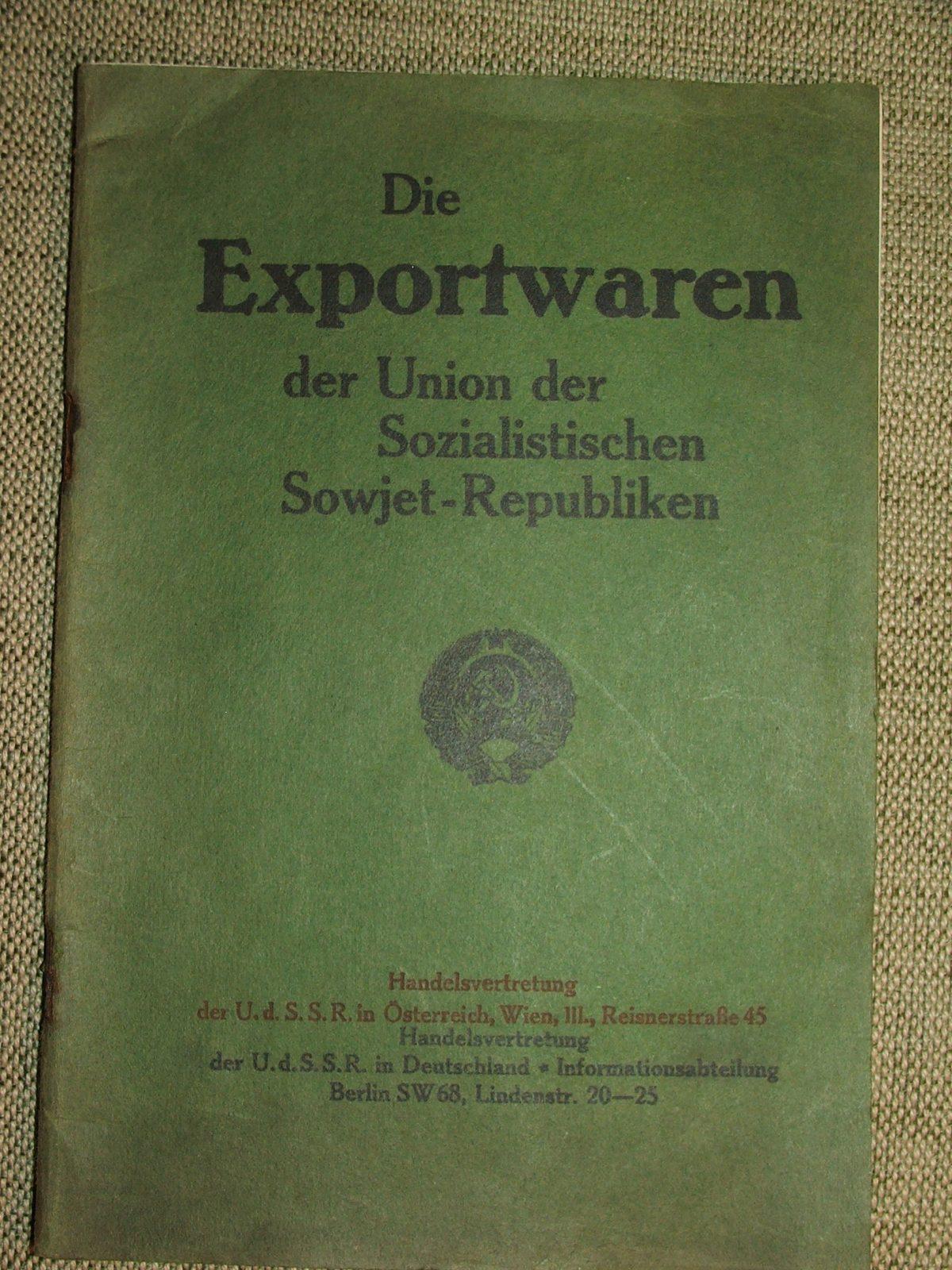 Die Exportwaren der Union der Sozialistischen Sowjet-Republiken