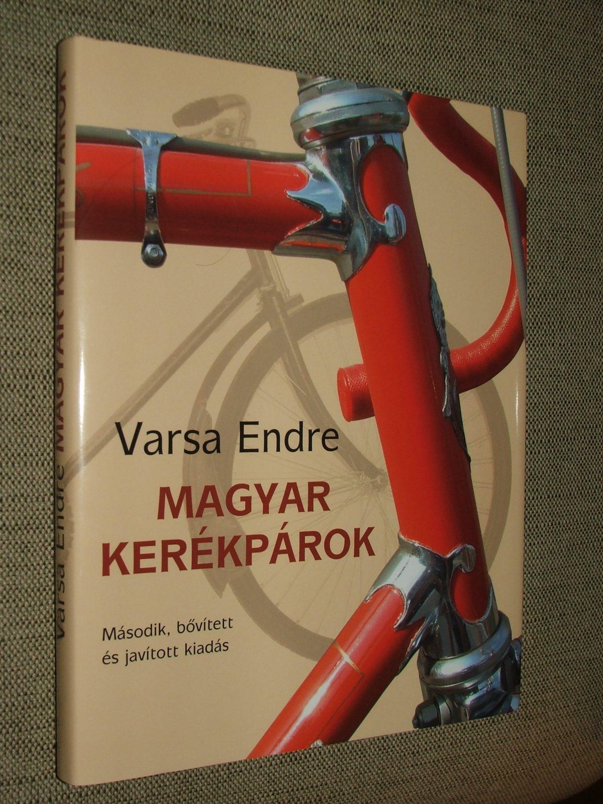 VARSA Endre: Magyar kerékpárok A magyar kerékpárgyártás története