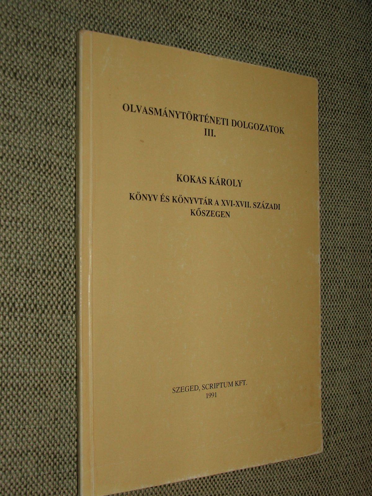 KOKAS Károly: Könyv és könyvtár a XVI.-XVII. századi Kőszegen