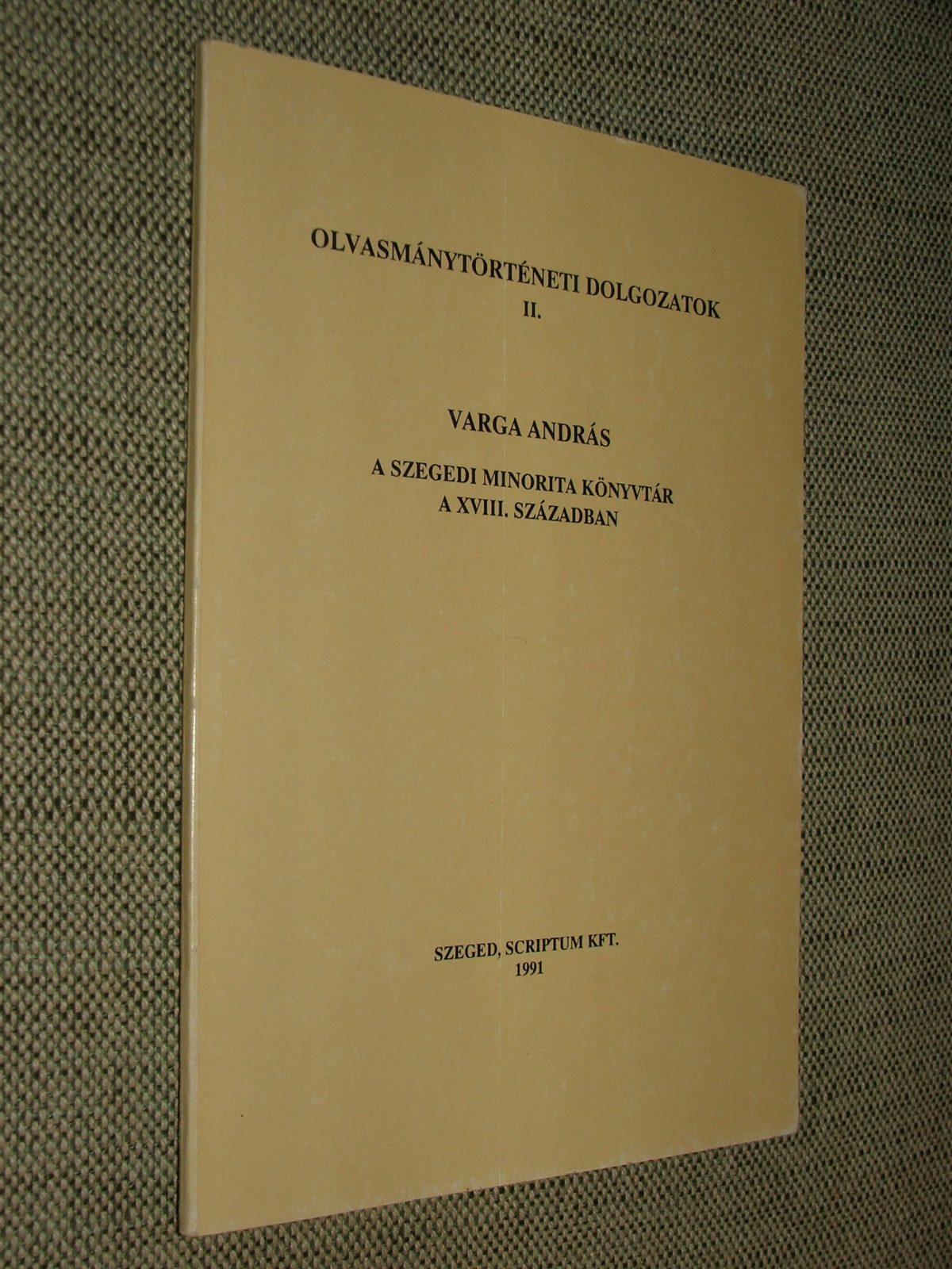 VARGA András: A szegedi minorita könyvtár a XVIII. században