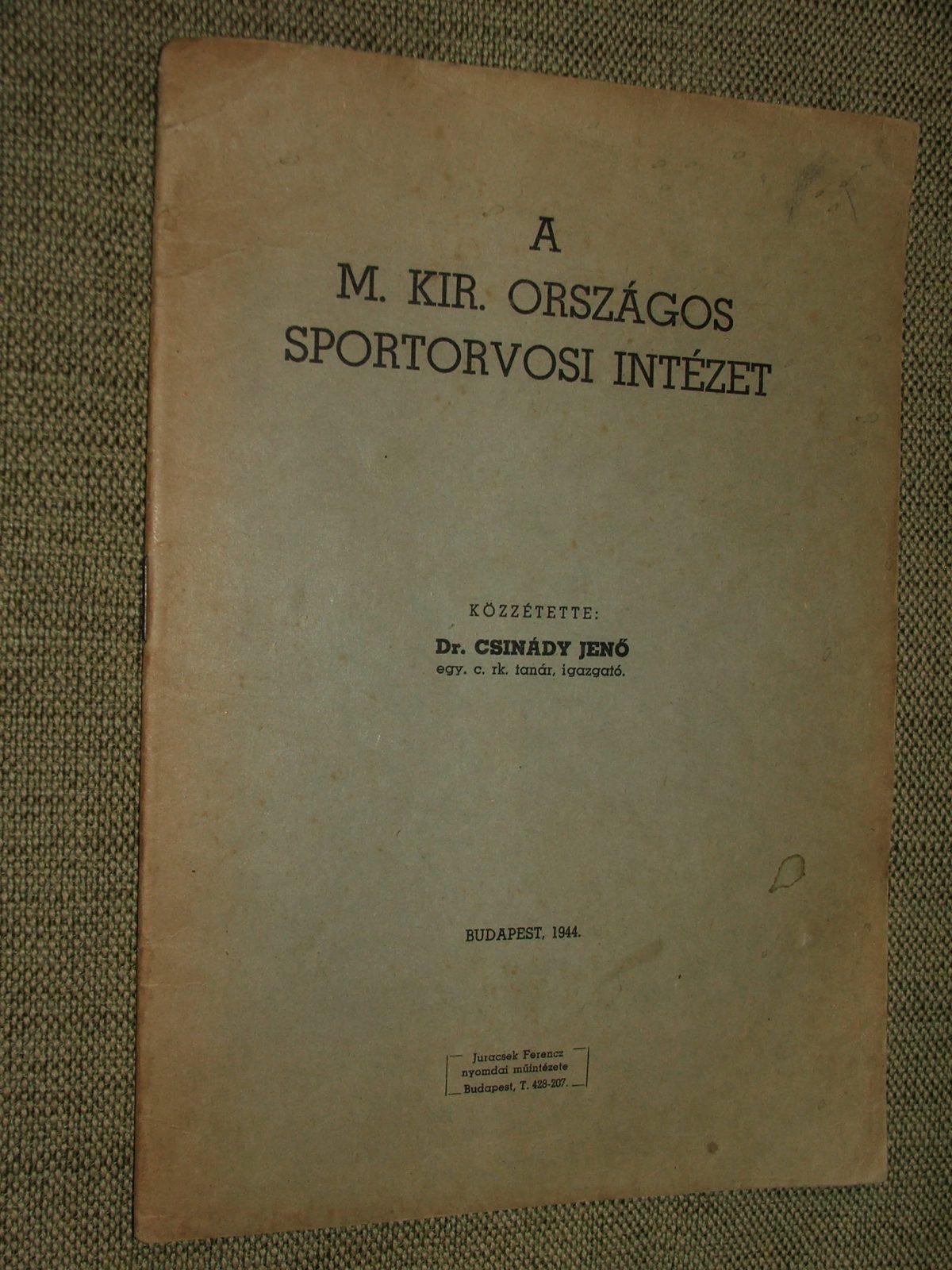 CSINÁDY JENŐ: A M. Kir. Országos Sportorvosi Intézet