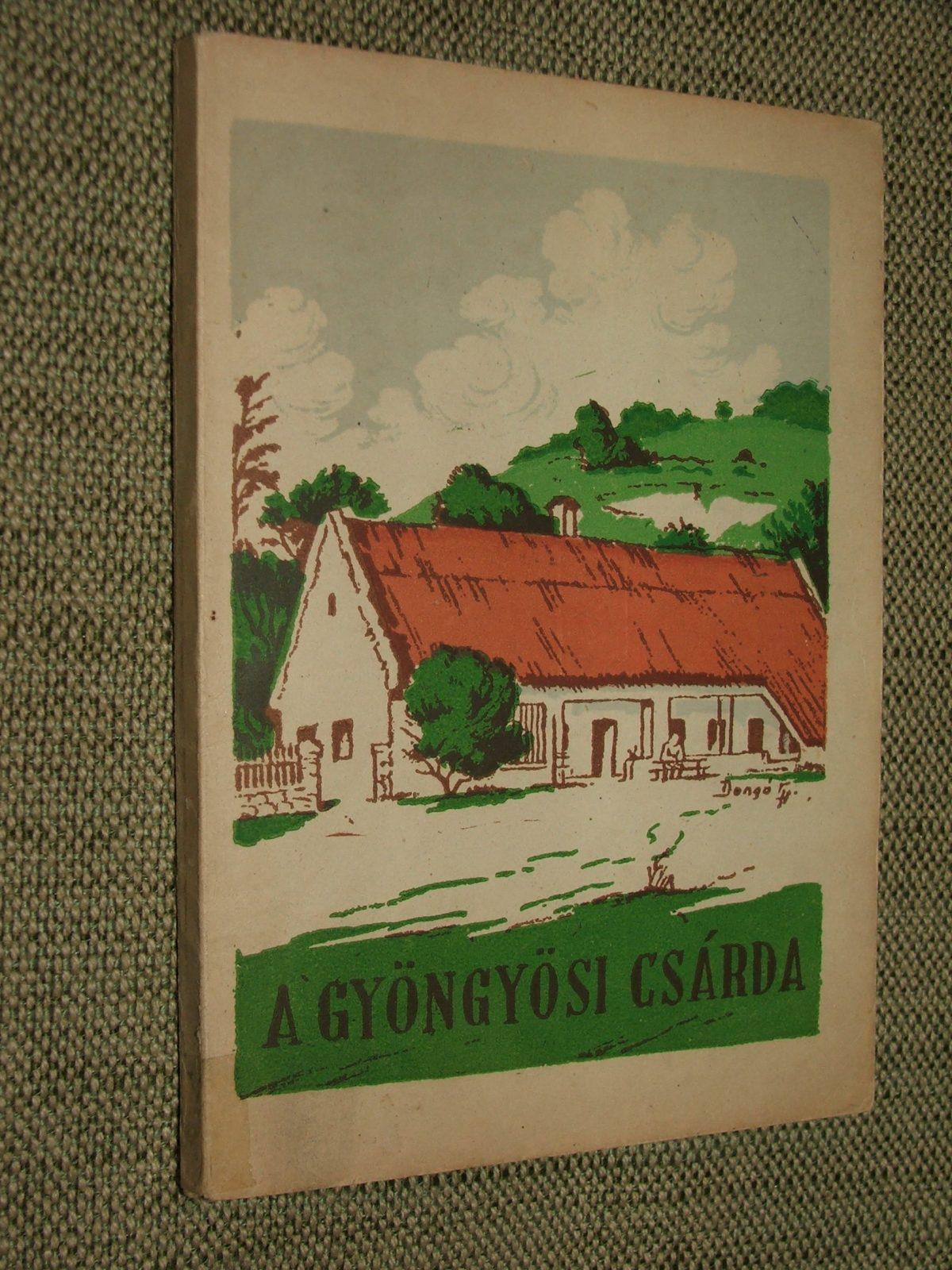 (Szerkesztette: ZÁKONYI Ferenc): A Gyöngyösi csárda