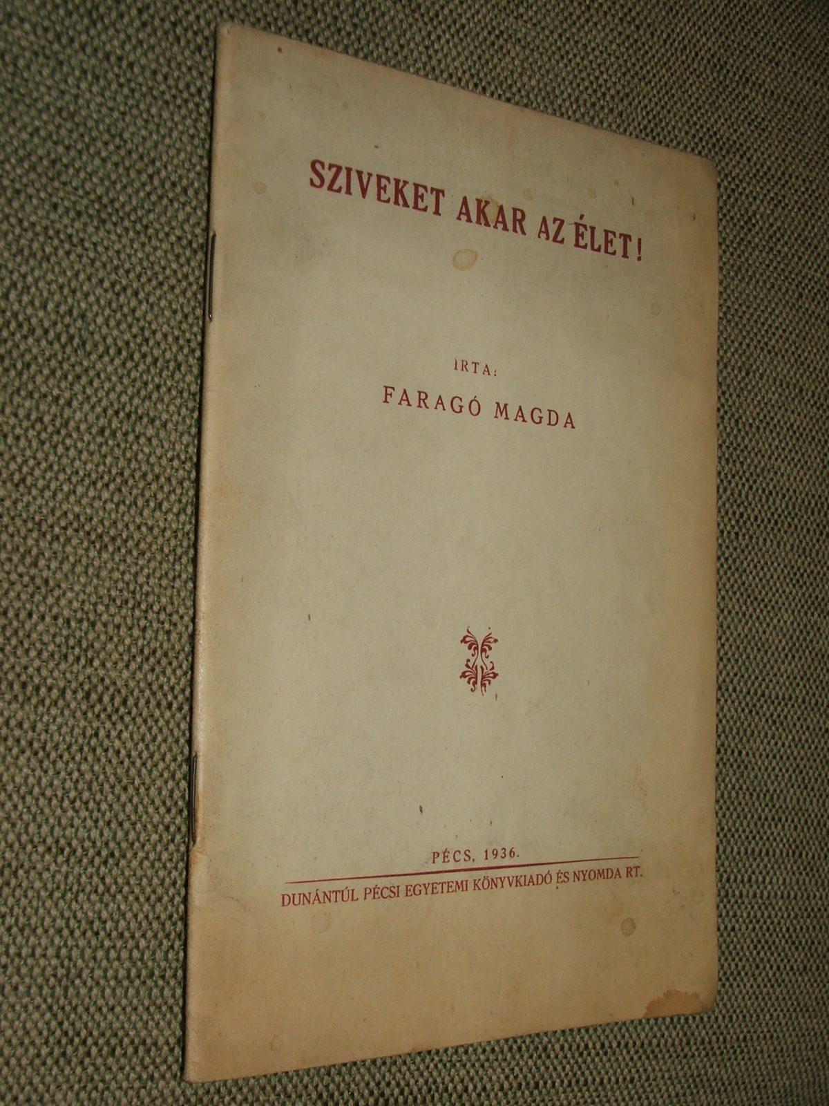 FARAGÓ Magda: Sziveket akar az élet !