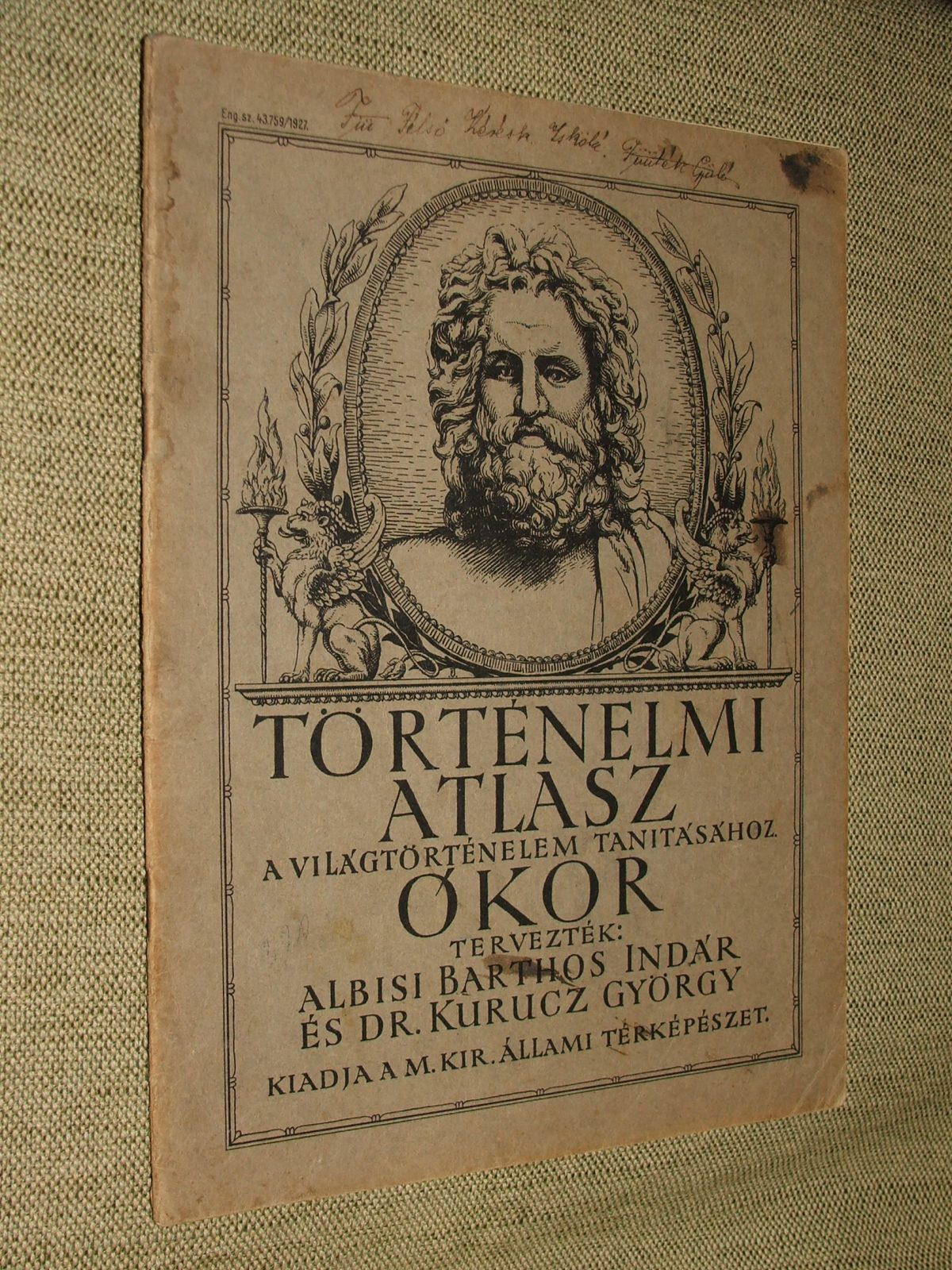 ALBISI BARTHOS Indár és KURUCZ György: Történelmi atlasz világtörténelem tanításához Ókor