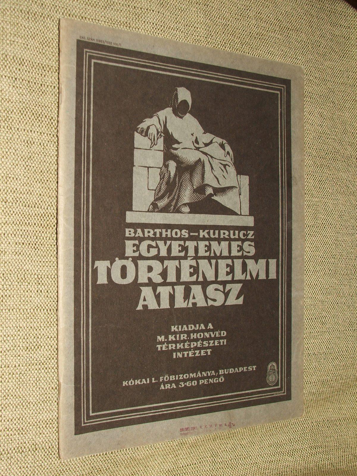 ALBISI BARTHOS Indár és KURUCZ György: Egyetemes történelmi atlasz