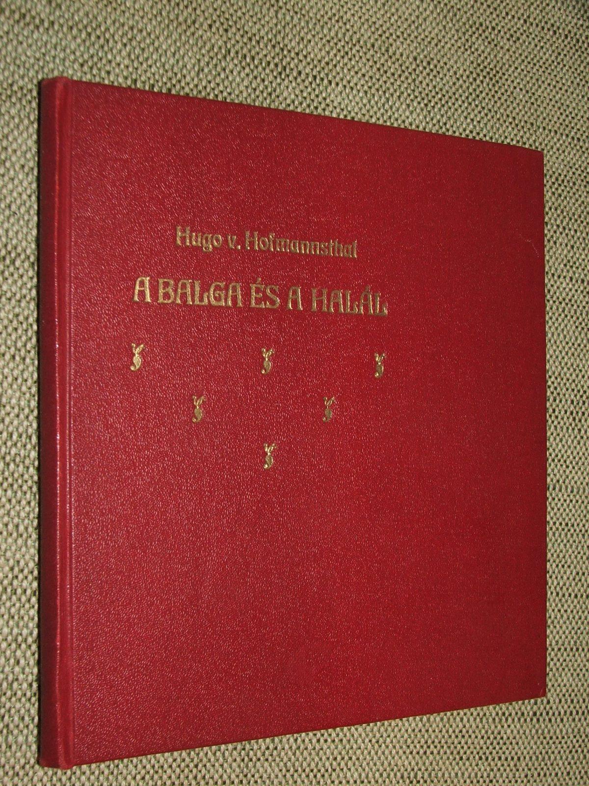HOFMANNSTHAL, Hugo v.(on): A balga és a halál