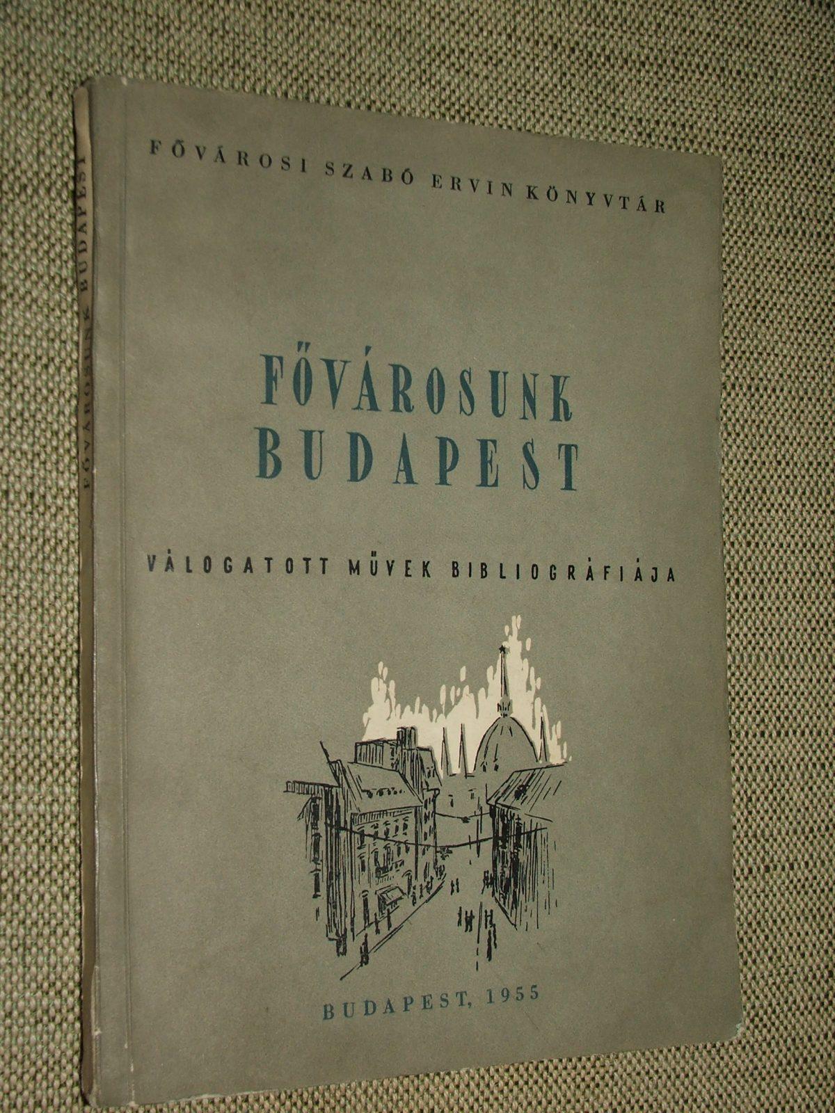 (FLÓRIÁN László és MARÓT Miklós): Fővárosunk Budapest