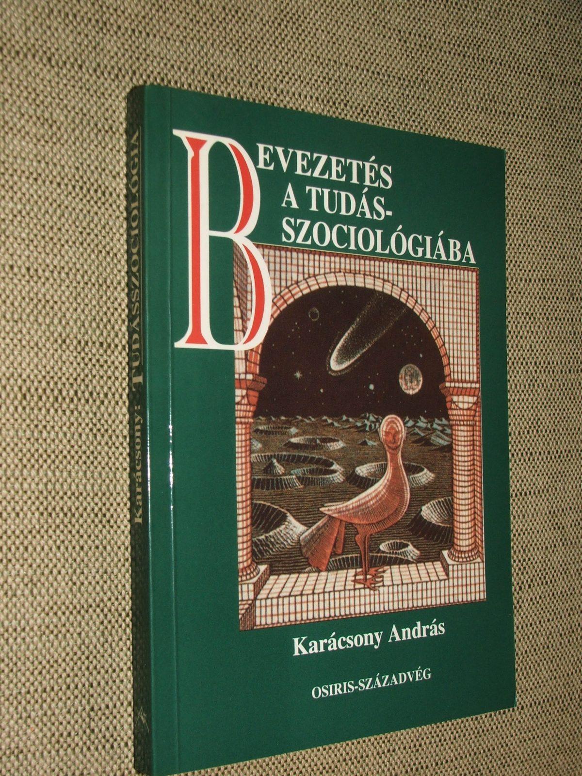 KARÁCSONY András: Bevezetés a tudásszociológiába