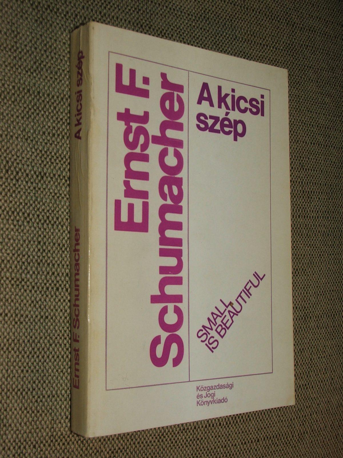 SCHUMACHER, Ernst F.: A kicsi szép