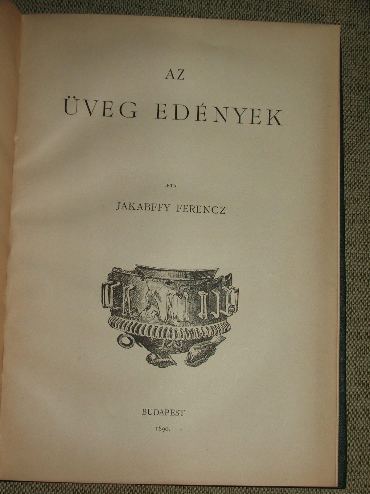 JAKABFFY Ferencz: Az üveg edények