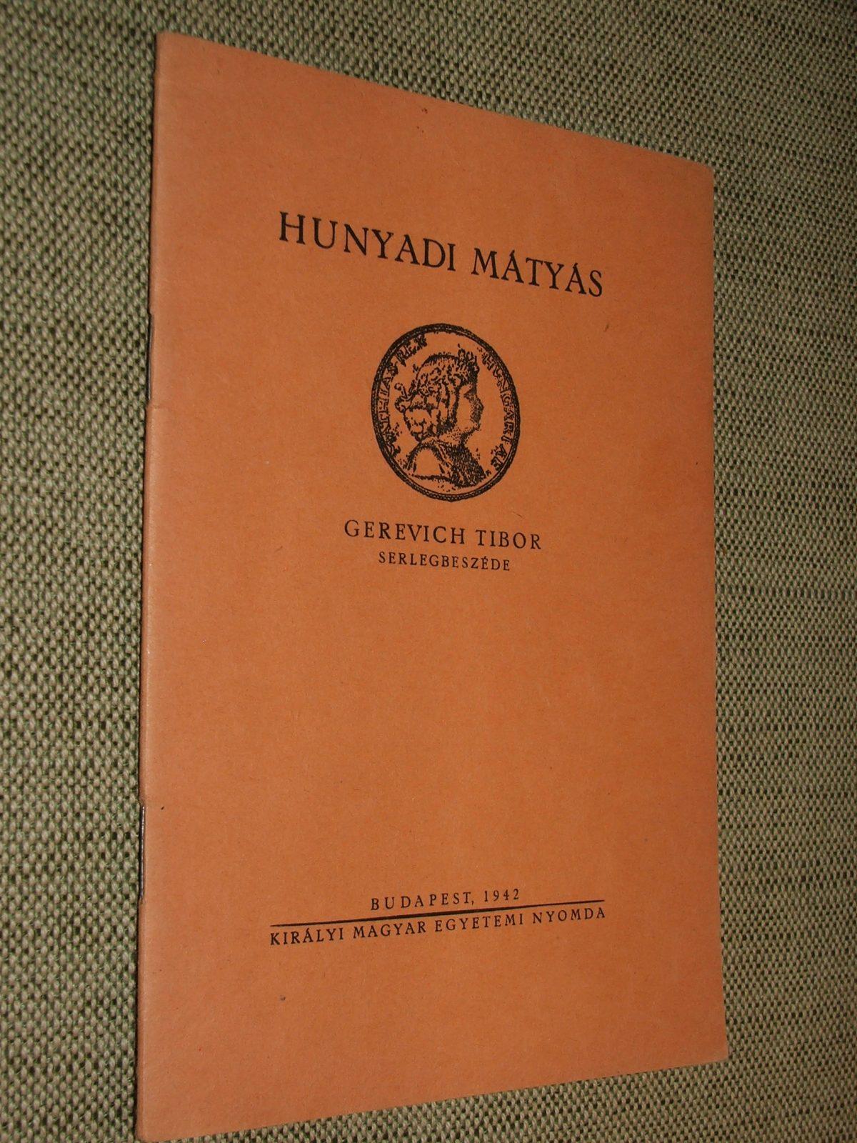 GEREVICH Tibor: Hunyadi Mátyás