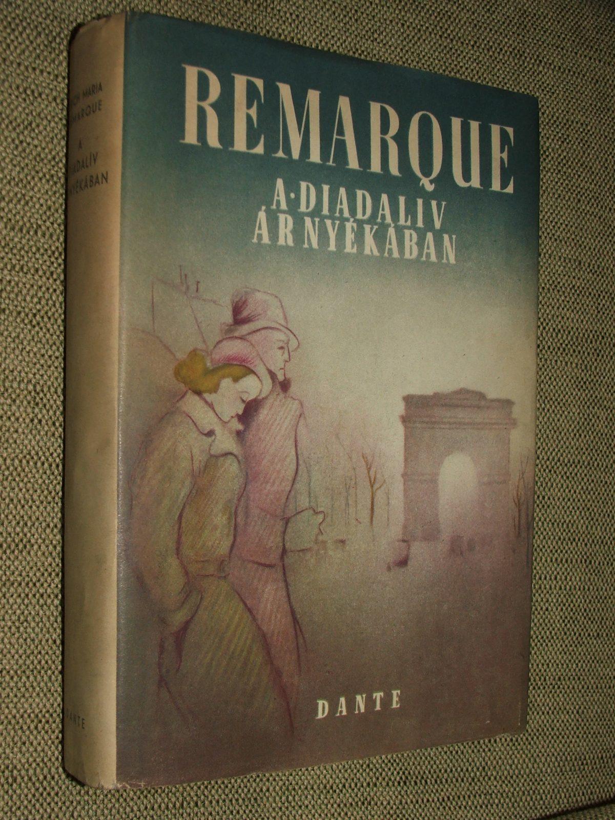 REMARQUE, Erich Maria: A diadalív árnyékában