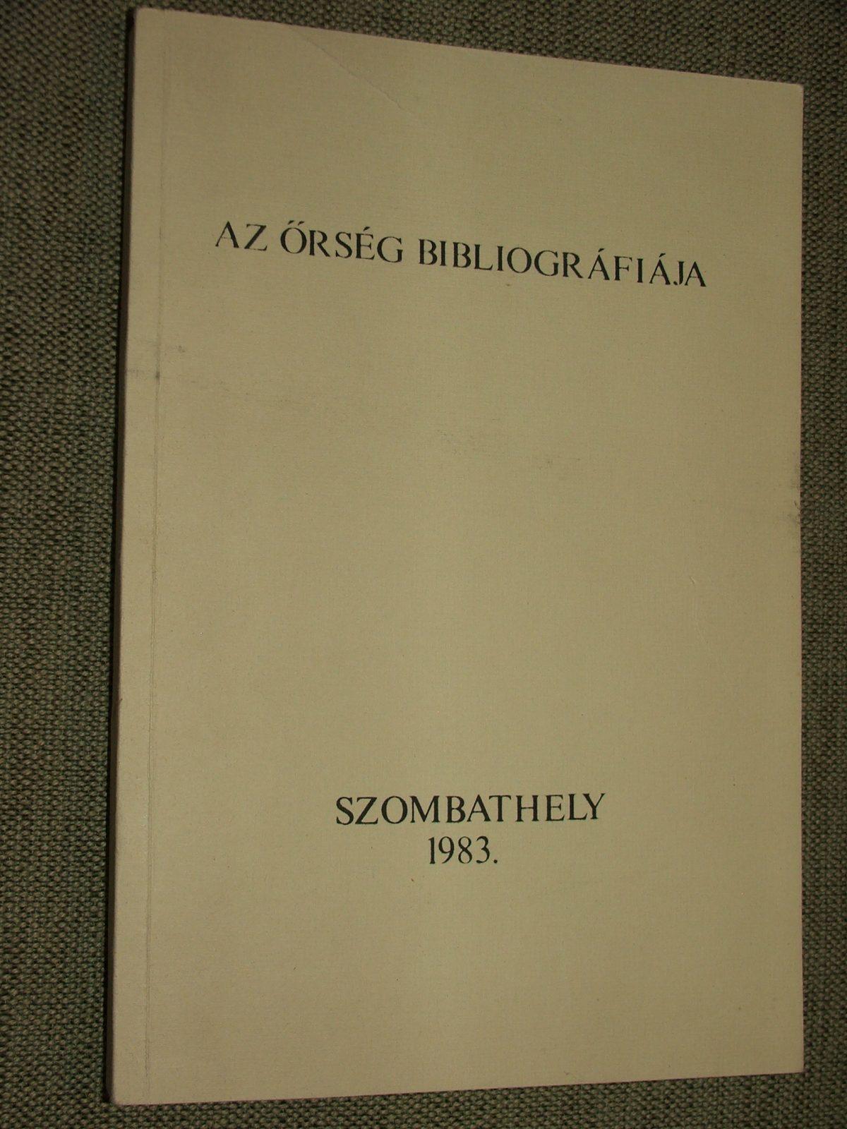(KÖBÖLKUTI Katalin és NAGY Imre): Az Őrség bibliográfiája