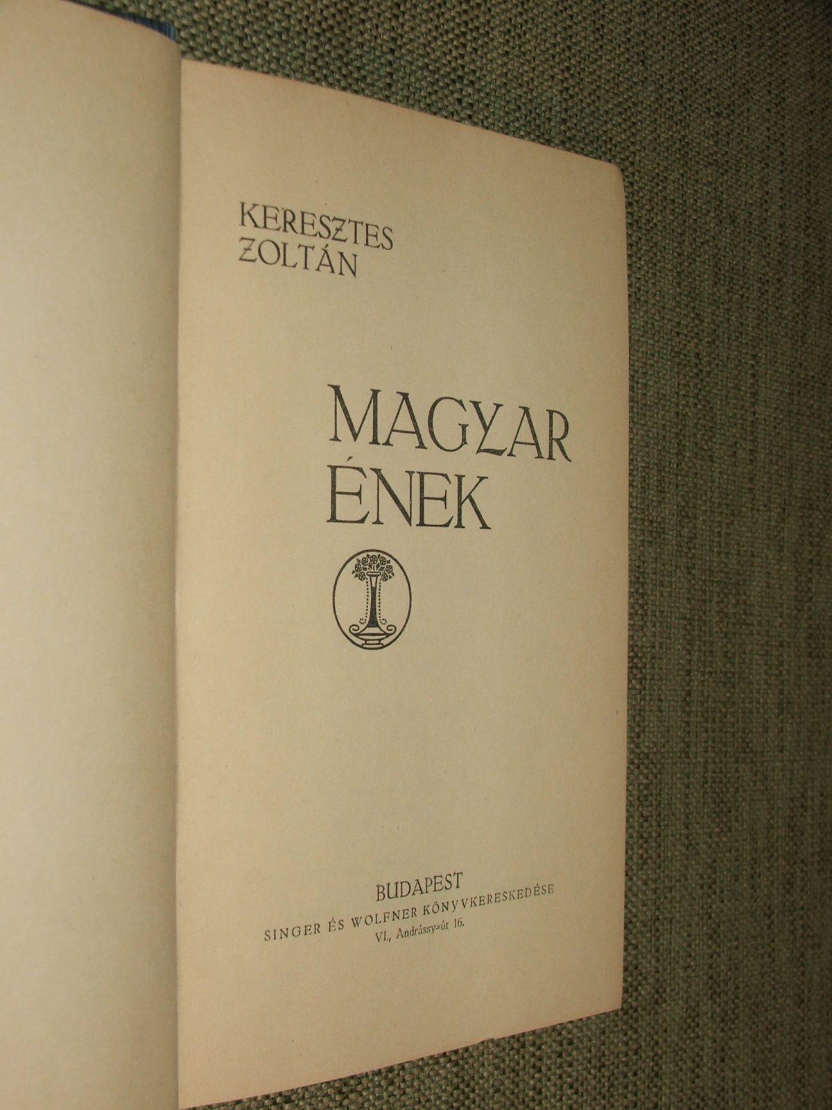 KERESZTES Zoltán: Magyar ének