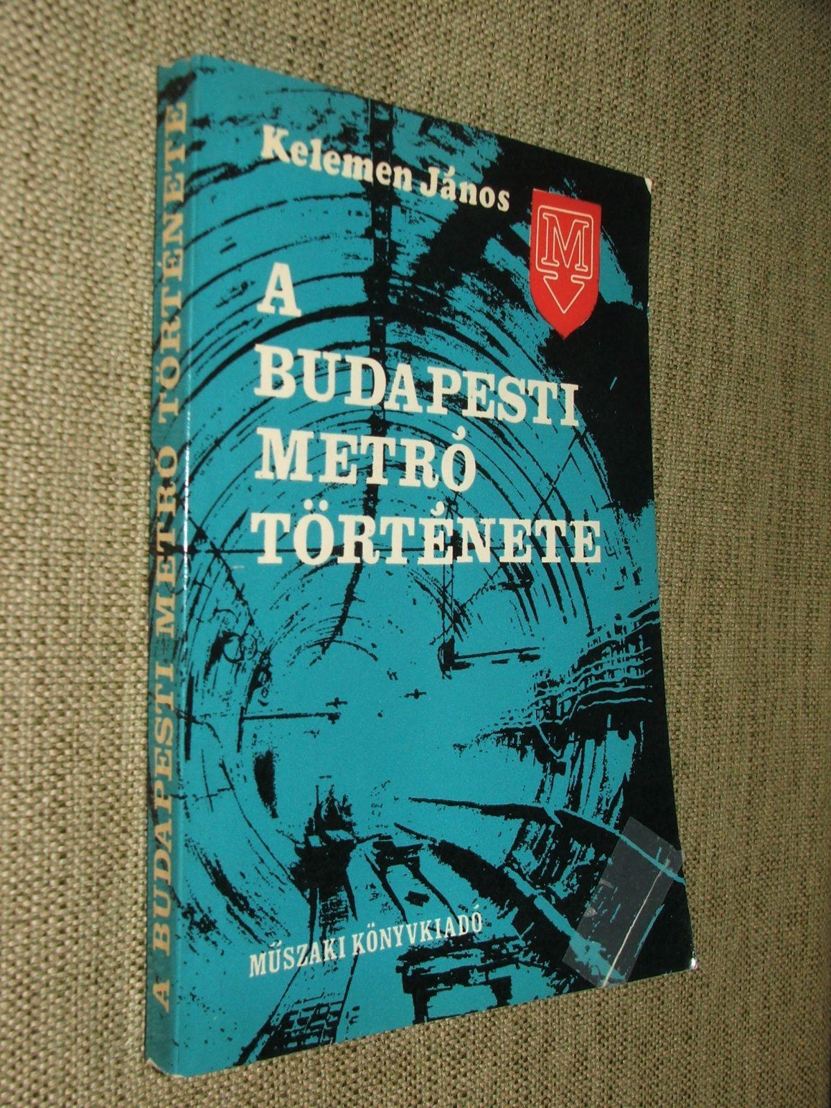 KELEMEN János: A budapesti METRÓ története