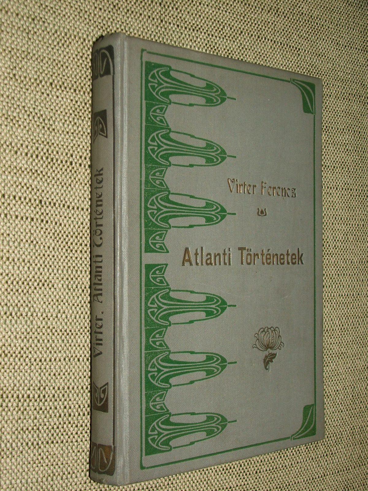 VIRTER Ferencz: Atlanti történetek.