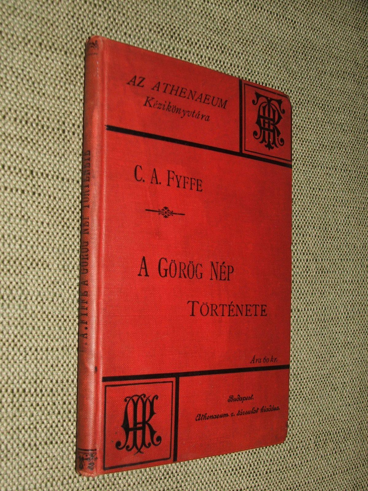 FYFFE, C. A.: A görög nép története.
