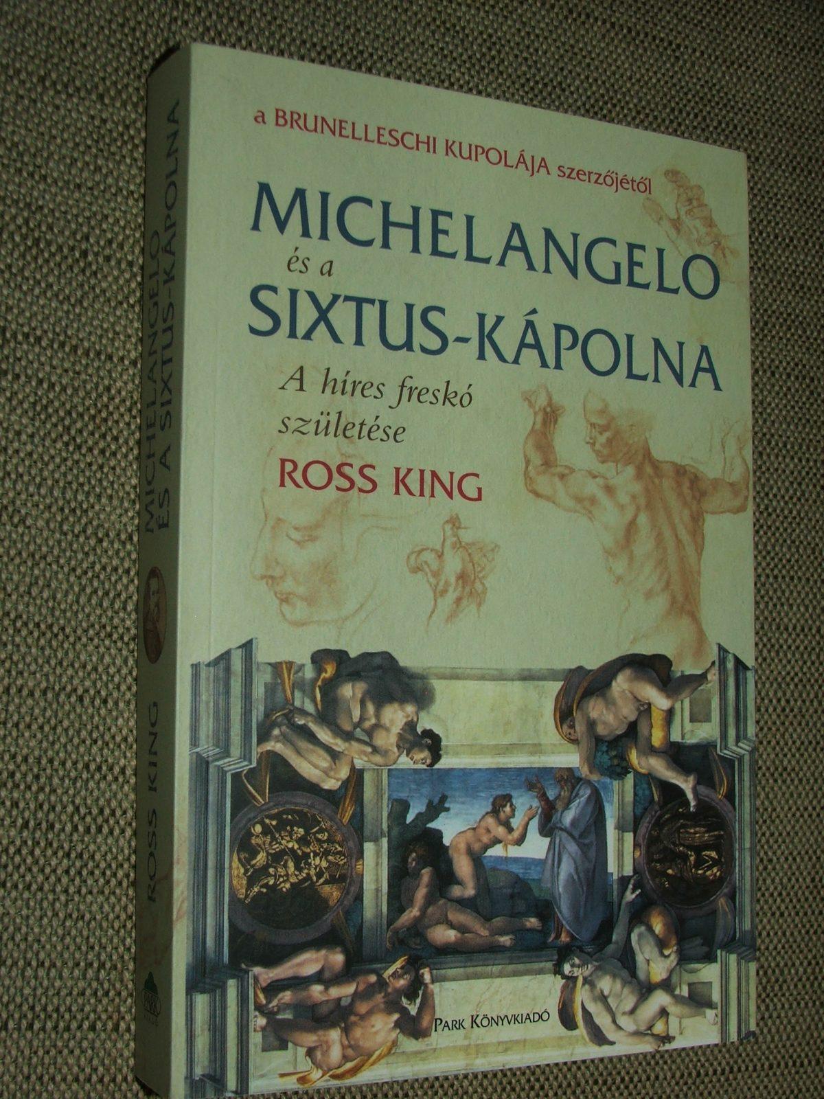 KING, Ross: Michelangelo és a Sixtus-kápolna